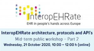 InteropEHRate architecture, protocols and APIs –  Progress documented at Mid-term public workshop Part 2